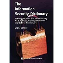 [The Information Security Dictionary] (By: Urs E. Gattiker) [published: December, 2011]