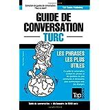 Guide de conversation Français-Turc et vocabulaire thématique de 3000 mots