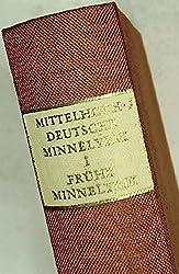 Die mittelhochdeutsche Minnelyrik, Band 1: Die frühe Minnelyrik