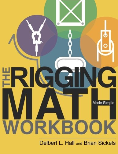 The Rigging Math Made Simple Workbook por Delbert L Hall, Brian Sickels
