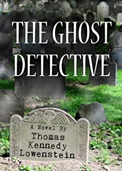 THE GHOST DETECTIVE: Boston by [Lowenstein, Thomas Kennedy]