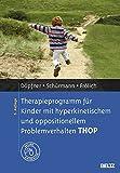 Therapieprogramm für Kinder mit hyperkinetischem und oppositionellem Problemverhalten THOP: Mit Online-Materialien (Materialien für die klinische Praxis)