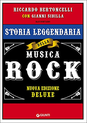 Storia leggendaria della musica rock. Ediz. speciale