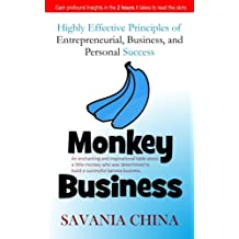 Monkey Business: Highly Effective Principles of Entrepreneurial, Business, and Personal Success