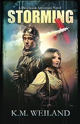 Storming: A Dieselpunk Adventure Novel by K.M. Weiland (2015-11-27)