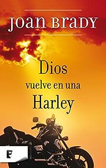 Dios vuelve en una Harley (LIBROS ELECTRONICOS COL) de [Brady, Joan]