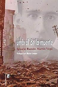 En el umbral de la muerte par  Ignacio Ramón Martín Vega