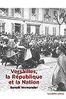 Versailles, la République et la Nation par Vermander