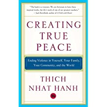 Creating True Peace: Ending Violence in Yourself, Your Family, Your Community, and the World (English Edition)