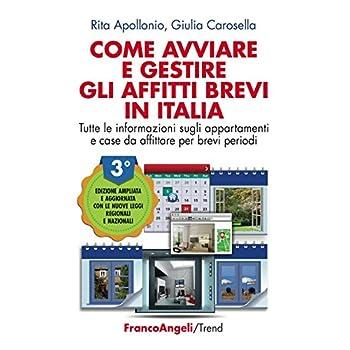 Come Avviare E Gestire Gli Affitti Brevi In Italia. Tutte Le Informazioni Sugli Appartamenti E Case Da Affittare Per Brevi Periodi. Ediz. Ampliata