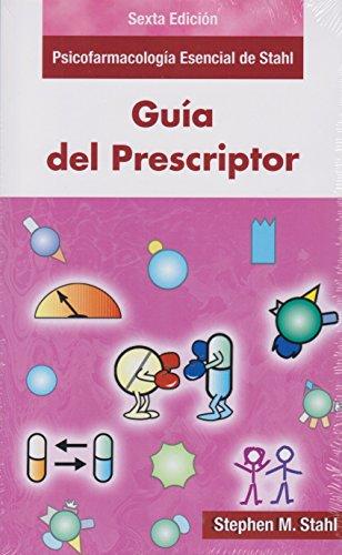 Guía del Prescriptor en Psicofarmacología: Psicofarmacología esencial de Stahl