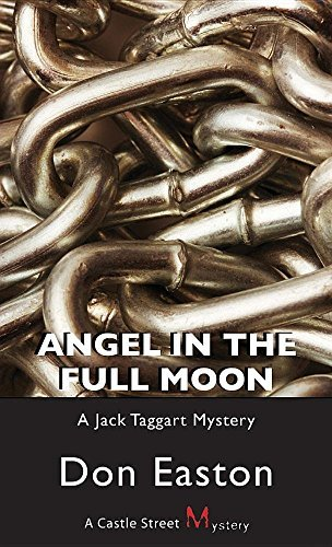 Angel in the Full Moon: A Jack Taggart Mystery by Don Easton (2008-05-26)