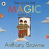 Through the Magic Mirror