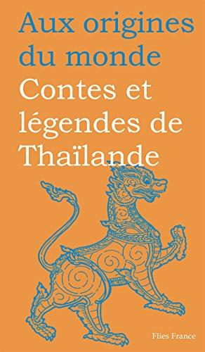 Contes et légendes de Thaïlande (Aux origines du monde t. 24)