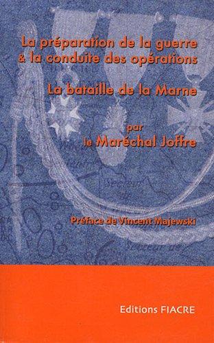 La préparation de la guerre & la conduite des opérations (1914-1915) suivi de La bataille de la Marne