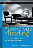 The Psychology of Trading: Tools and Techniques for Minding the Markets (Wiley Trading)