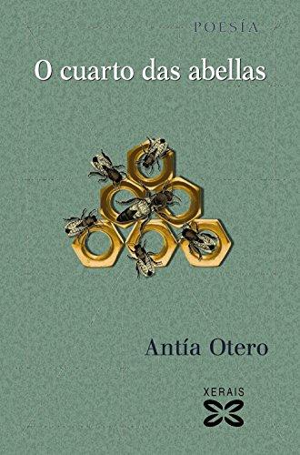 O cuarto das abellas (Edición Literaria - Poesía) por Antía Otero