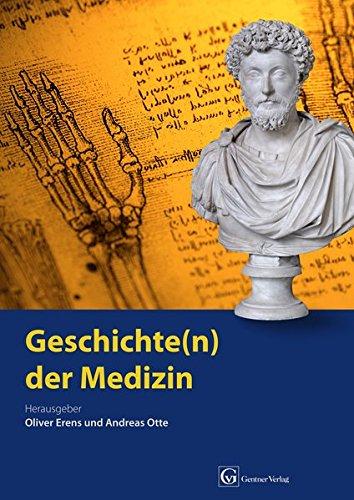 Der Geschichte Medizin (Geschichte(n) der Medizin: Band 1)