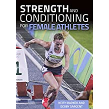 Strength and Conditioning for Female Athletes (English Edition)