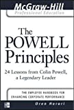 The Powell Principles: 24 Lessons from Colin Powell, a Lengendary Leader: 24 Lessons from Colin Powell, a Legendary Lead