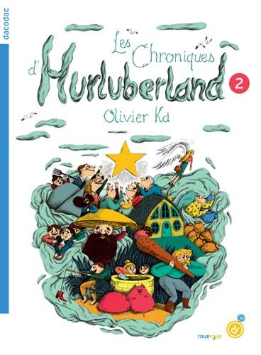 Les chroniques d'Hurluberland, Tome 2 :