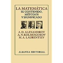La matemática : su contenido, métodos y significado (Libros Singulares (Ls))