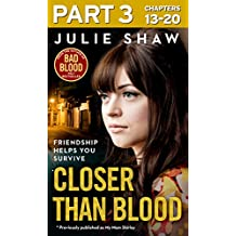 Closer than Blood - Part 3 of 3: Friendship Helps You Survive (My Mam Shirley)
