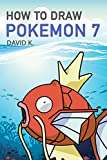 How to Draw Pokemon 7: The Step-by-Step Pokemon Drawing Book
