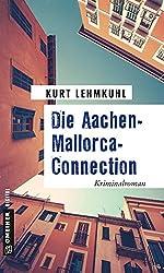 Die Aachen-Mallorca-Connection: Kriminalroman (Kriminalromane im GMEINER-Verlag)