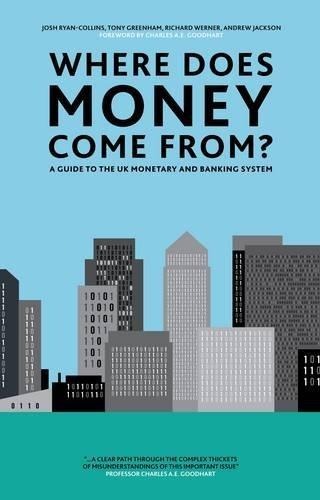 Where Does Money Come From?: A Guide to the UK Monetary & Banking System by Josh Ryan-Collins (2014-03-01) par Josh Ryan-Collins;Tony Greenham;Richard Werner