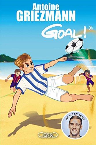 Goal ! - tome 4 Dans la cour des grands (4) par Antoine Griezmann