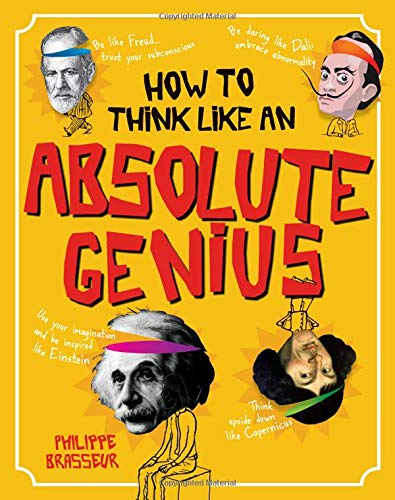 How to Think Like an Absolute Genius por Philippe Brasseur