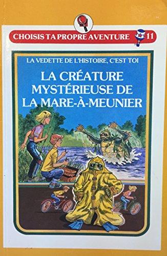 La créature mystérieuse de la Mare-à-Meunier par Susan Saunders