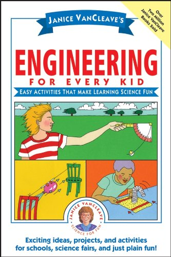 Janice VanCleave's Engineering for Every Kid: Easy Activities That Make Learning Science Fun (Science for Every Kid Series)