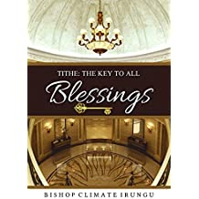Tithe: The Key To All Blessings