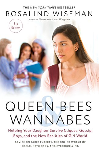Queen Bees and Wannabes, 3rd Edition: Helping Your Daughter Survive Cliques, Gossip, Boys, and the New Realities of Girl World por Rosalind Wiseman