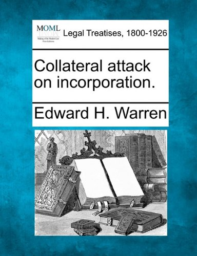 Collateral attack on incorporation. por Edward H. Warren