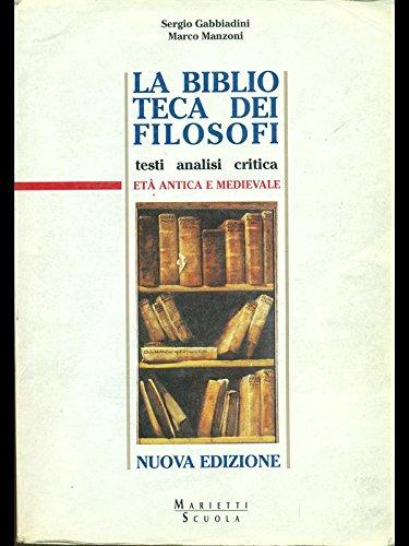 La biblioteca dei filosofi. Per le Scuole superiori: 1