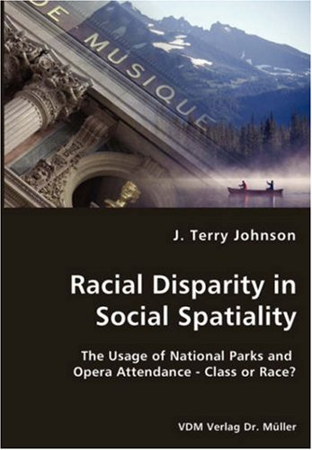 Racial Disparity in Social Spatiality: The Usage of National Parks and