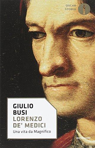 Lorenzo de' Medici. Una vita da Magnifico (Oscar storia) por Giulio Busi