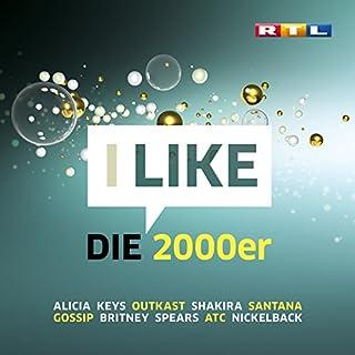 RTL I LIKE die 2000er [Explicit]