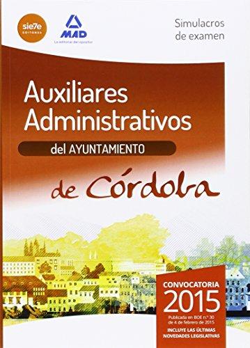 Simulacros De Examen. Auxiliares Administrativos Del Ayuntamiento De Córdoba