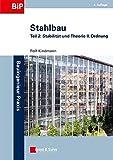 Stahlbau: Teil 2: Stabilität und Theorie II. Ordnung: Teil 2 - Stabilitat Und Theorie II - Ordnung (Bauingenieur-Praxis) - Rolf Kindmann