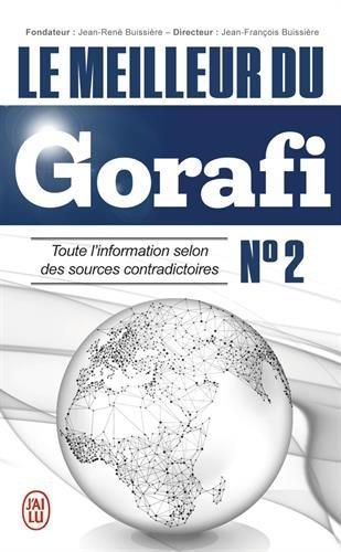 Le meilleur du Gorafi N°2 : Toute l'information selon des sources contradictoires