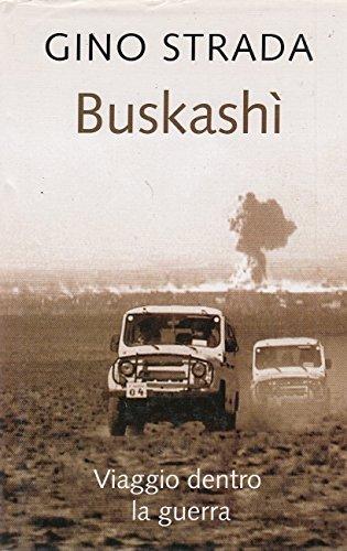 L- BUSKASHI VIAGGIO DENTRO GUERRA- GINO STRADA- MONDOLIBRI --- 2002 - CS - YDS35