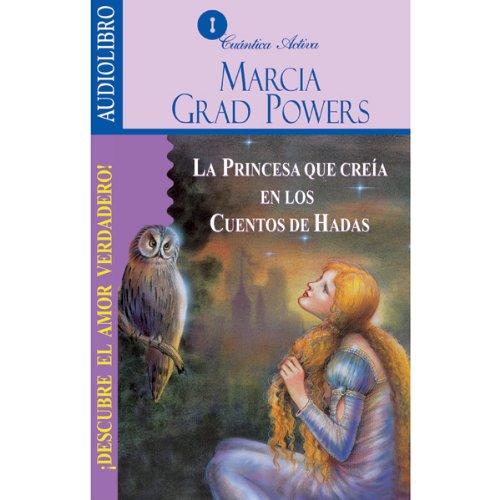 La princesa que creía en los cuentos de hadas [The Princess who belived in Fairy Tales]  Audiolibri