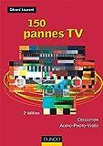 150 pannes tv 2?me ?dition