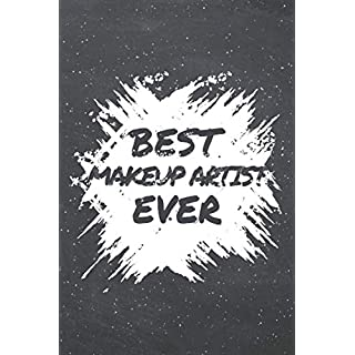 Best Makeup Artist Ever: Makeup Artist Dot Grid Notebook, Planner or Journal | Size 6 x 9 | 110 Dotted Pages | Office Equipment, Supplies |Funny Makeup Artist Gift Idea for Christmas or Birthday