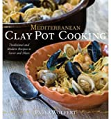 [ MEDITERRANEAN CLAY POT COOKING TRADITIONAL AND MODERN RECIPES TO SAVOR AND SHARE BY WOLFERT, PAULA](AUTHOR)HARDBACK