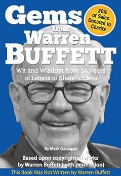 Gems from Warren Buffett - Wit and Wisdom from 34 Years of Letters to Shareholders by [Gavagan, Mark, Buffett, Warren]